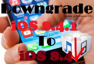 downgrade ios 8.4.1