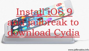 Install and jailbreak iOS 9